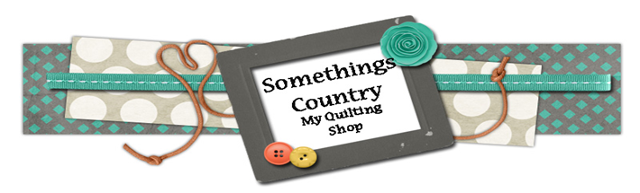 Somethings Country – My Quilting Shop